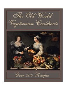 The Old World Vegetarian Cookbook