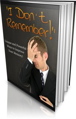 I Don't Remember ... Powerful Ways to Improve Your Memory (PLR)